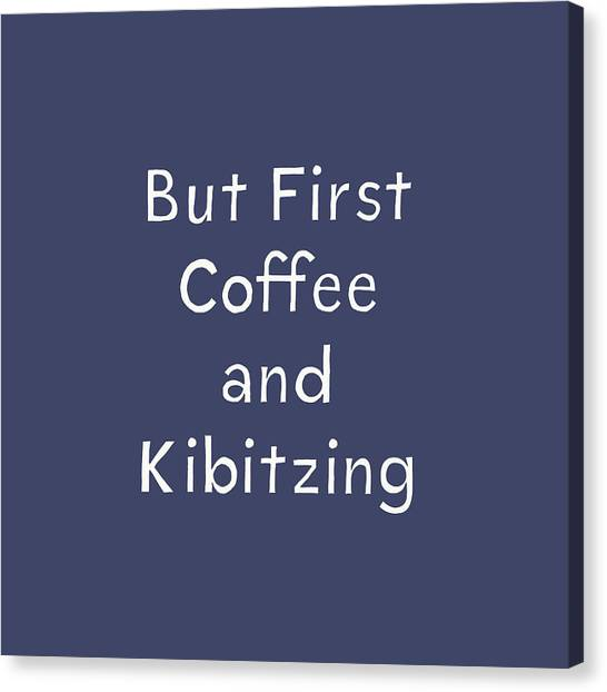 Birthday Gift Canvas Print - Coffee And Kibitz- Art By Linda Woods by Linda Woods