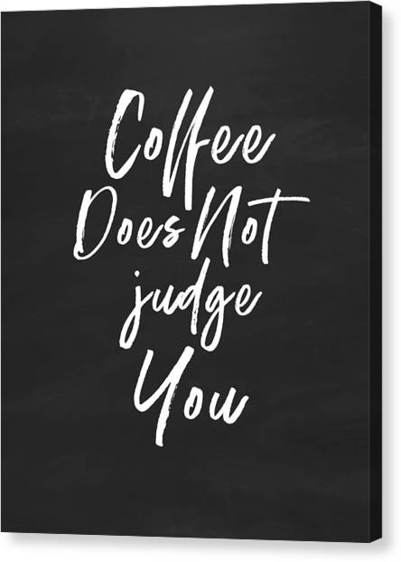 Bakeries Canvas Print - Coffee Does Not Judge- Art By Linda Woods by Linda Woods