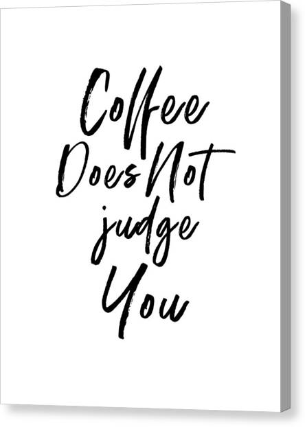 Bakeries Canvas Print - Coffee Does Not Judge White- Art By Linda Woods by Linda Woods