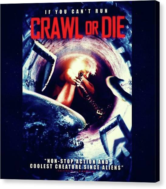 Independent Canvas Print - crawl Or Die, My Kinda Movie! by XPUNKWOLFMANX Jeff Padget