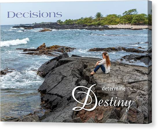 Decisions Determine Destiny Canvas Print