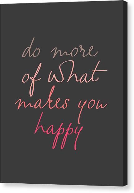 Fashion Canvas Print - Do More Of What Makes You Happy by Zapista Zapista