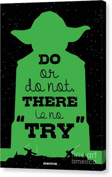 Yoda Canvas Print - Do Or Do Not There Is No Try. - Yoda Movie Minimalist Quotes Poster by Lab No 4 The Quotography Department