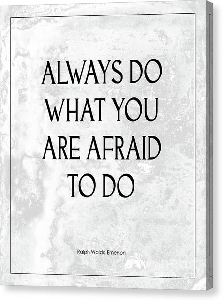 Do What You Are Afraid To Do Quote Canvas Print