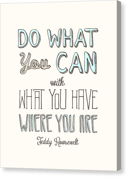 Graduation Canvas Print - Do What You Can  by Megan Romo