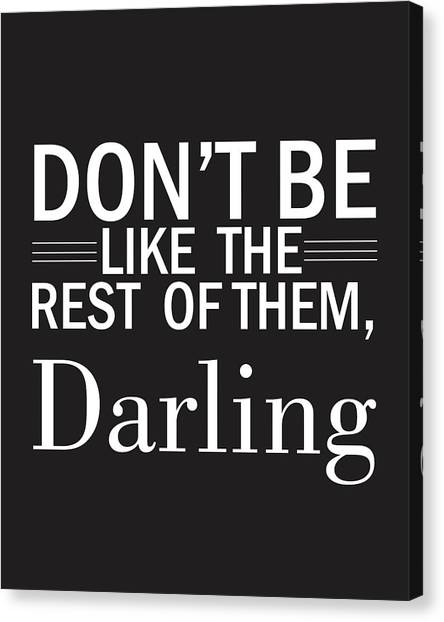 Chanel Canvas Print - Don't Be Like The Rest Of Them, Darling by Studio Grafiikka