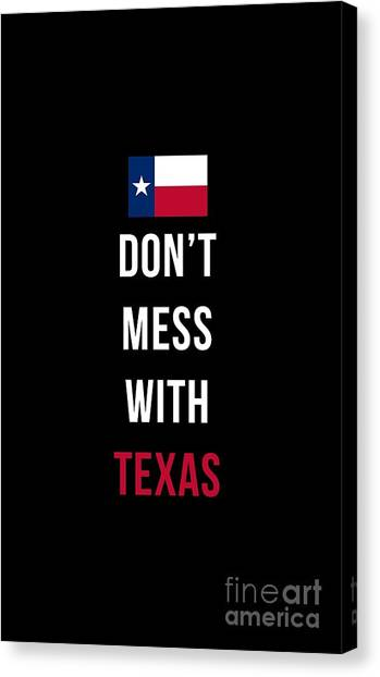 Flags Canvas Print - Don't Mess With Texas Tee Black by Edward Fielding