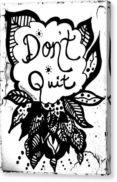 Canvas Print featuring the drawing Don't Quit by Rachel Maynard