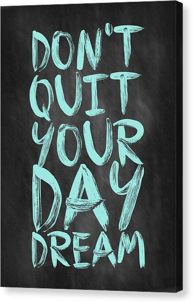Word Art Canvas Print - Don't Quite Your Day Dream Inspirational Quotes Poster by Lab No 4