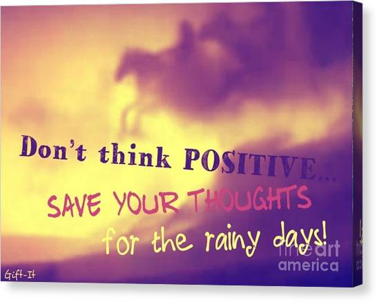 Don't Think Positive Canvas Print