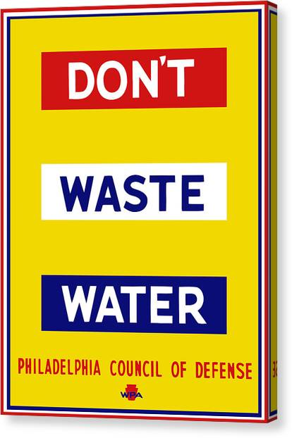 Conservation Canvas Print - Don't Waste Water - Wpa by War Is Hell Store