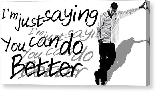Drake Canvas Print - Drake - Do Better By Gbs by Anibal Diaz