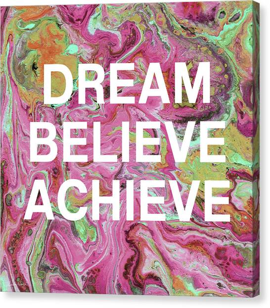 Goal Canvas Print - Dream Believe Achieve- Art By Linda Woods by Linda Woods
