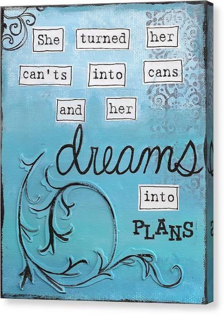 Dreams Into Plans Canvas Print
