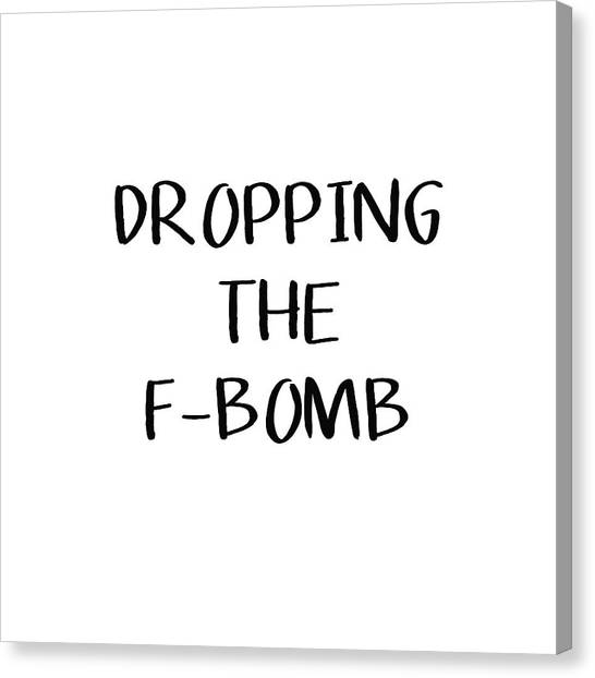 Bombs Canvas Print - Dropping The F Bomb- Art By Linda Woods by Linda Woods