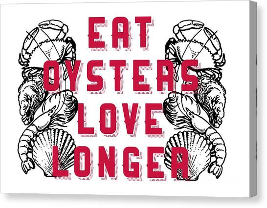 Oysters Canvas Print - Eat Oysters Love Longer Tee by Edward Fielding