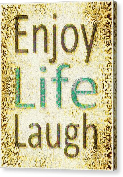 Enjoy Life Laugh Canvas Print