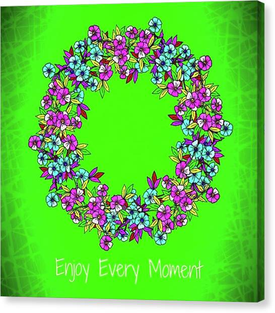 Wreath Canvas Print - #enjoy#every#moment#card#inspirational by Olga Strogonova