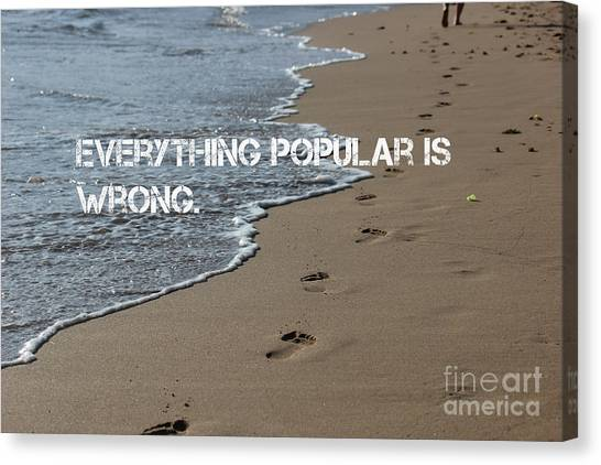 Canvas Print featuring the mixed media Everything Popular Is Wrong by Wilko Van de Kamp