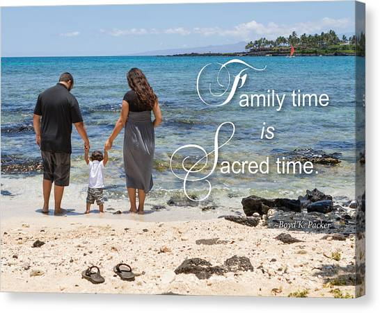 Family Time Is Sacred Time Canvas Print