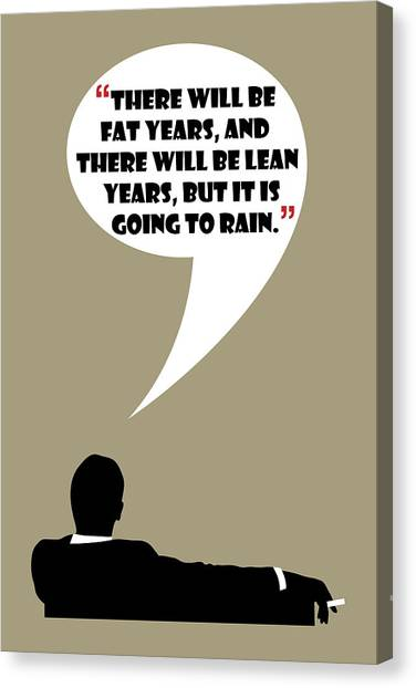Fat Years - Mad Men Poster Don Draper Quote Canvas Print