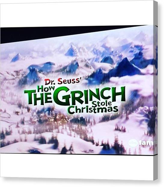 Grinch Canvas Print - Finally Get To Watch The 25 Days Of by Ashleigh Jenkinson