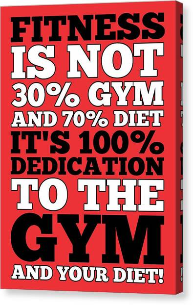 Gym Canvas Print - Fitness Is Not Half Gym And Full Diet Gym Motivational Quotes Poster by Lab No 4