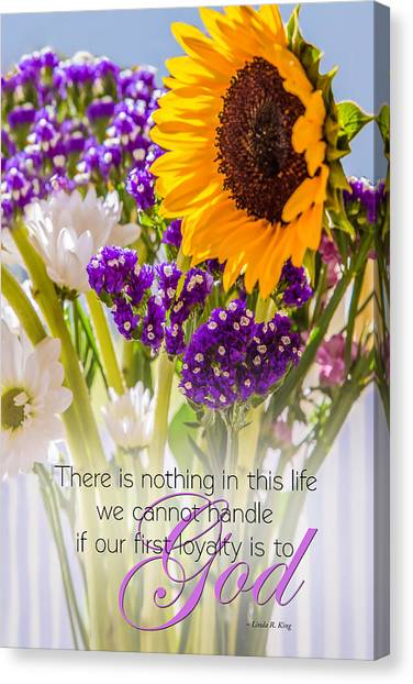 Linda King Canvas Print - Flowers Loyalty To God Quote by Linda King