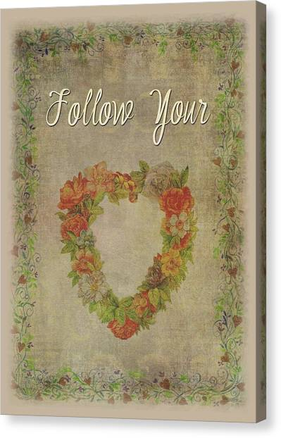 Canvas Print featuring the painting Follow Your Heart Motivational by Judith Cheng