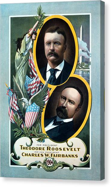 For President - Theodore Roosevelt And For Vice President - Charles W Fairbanks Canvas Print
