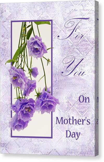 For You - On Mother's Day Canvas Print