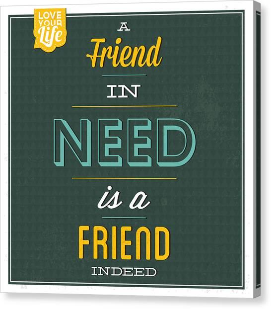 Fun Canvas Print - Friend Indeed by Naxart Studio