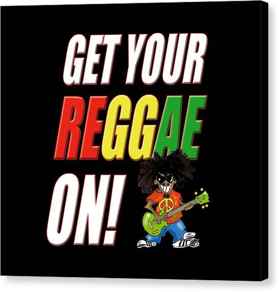 Get Your Reggae On Canvas Print