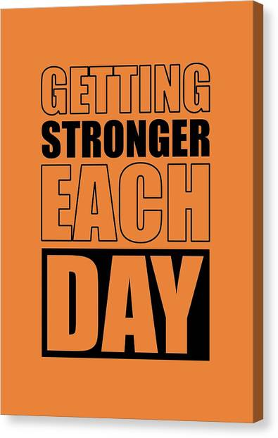 Workout Canvas Print - Getting Stronger Each Day Gym Motivational Quotes Poster by Lab No 4
