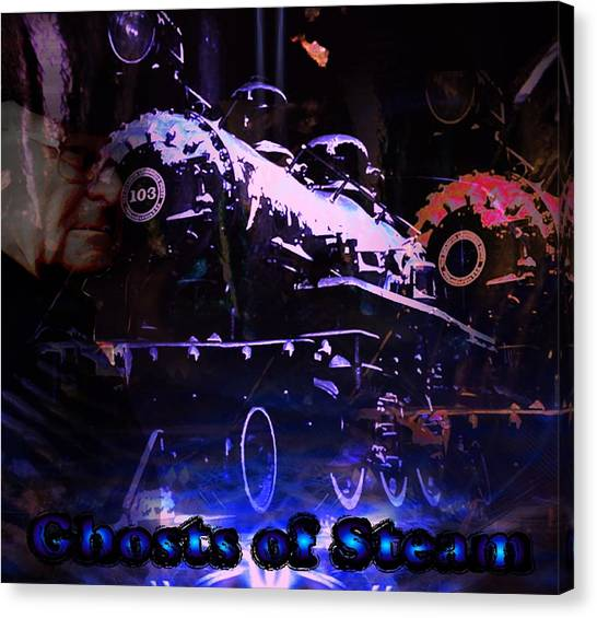 Ghosts Of Steam Canvas Print by Michelle Dick