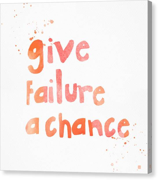 Inspiration Canvas Print - Give Failure A Chance by Linda Woods