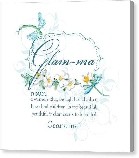 Grandma Canvas Print - Glam-ma Grandma Grandmother For Glamorous Grannies by Audrey Jeanne Roberts