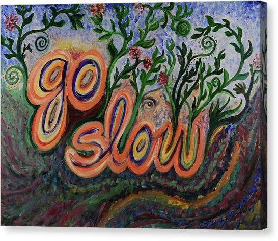 Go Slow Canvas Print
