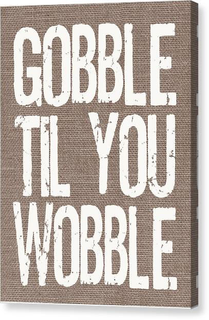 Turkeys Canvas Print - Gobble Til You Wobble by Jaime Friedman