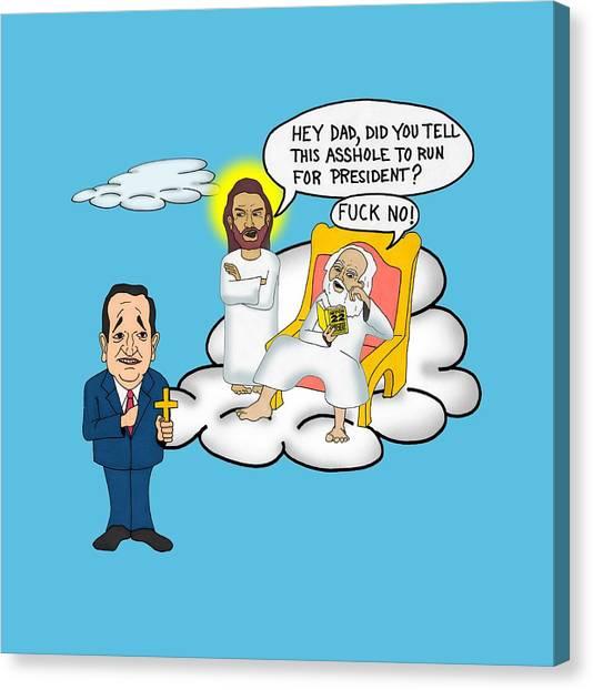 Ted Cruz Canvas Print - God, Jesus, And Ted Cruz by Sean Corcoran
