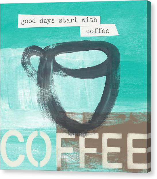 Coffee Shops Canvas Print - Good Days Start With Coffee In Blue- Art By Linda Woods by Linda Woods