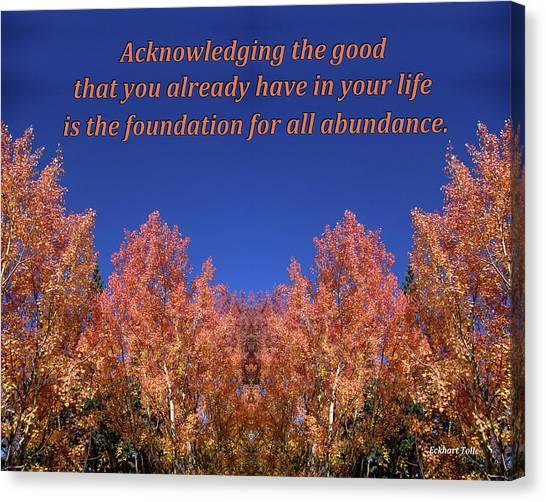 Gratitude Is The Foundation For Abundance Canvas Print