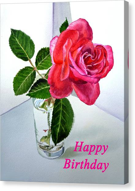 Happy Birthday Canvas Print - Happy Birthday Card Rose  by Irina Sztukowski