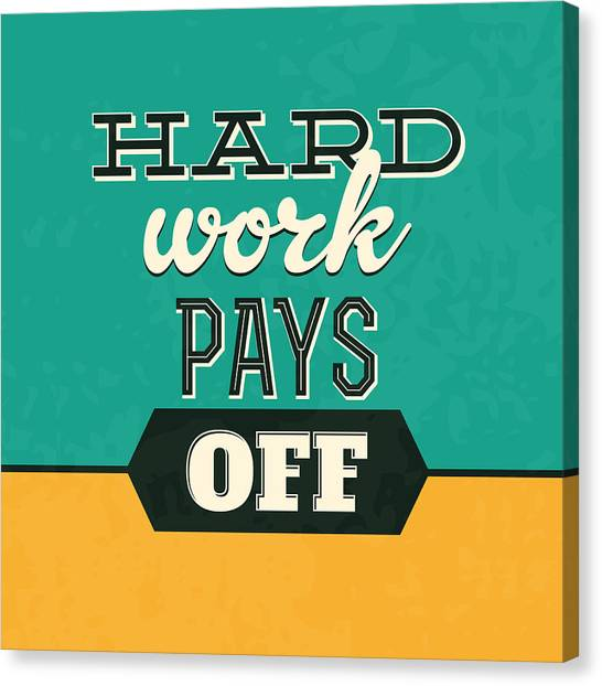 Lucky Canvas Print - Hard Work Pays Off by Naxart Studio