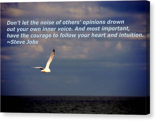 Have The Courage To Follow Your Heart Canvas Print