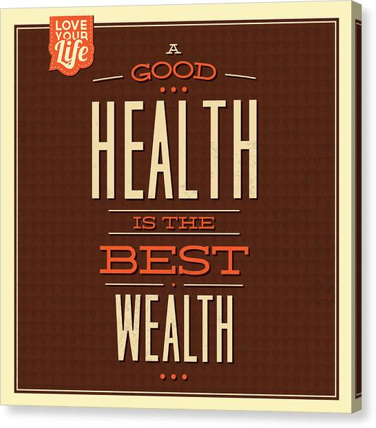 Fun Canvas Print - Health Is Wealth by Naxart Studio