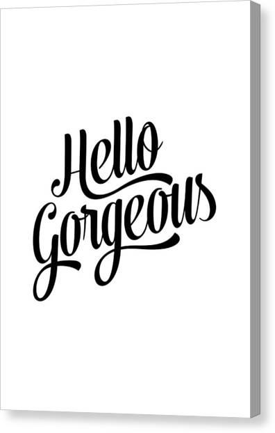 Fashion Canvas Print - Hello Gorgeous Calligraphy by BONB Creative