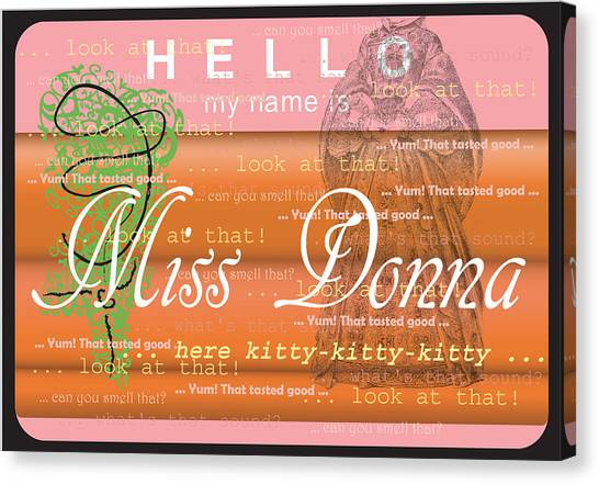Hello My Name Is Miss Donna Canvas Print by Donna Zoll