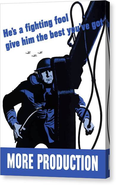 Fighting Canvas Print - He's A Fighting Fool - Give Him The Best You've Got by War Is Hell Store