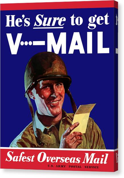 World War Ii Canvas Print - He's Sure To Get V-mail by War Is Hell Store